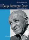 George Washington Carver: Scientist and Educator - Dennis Abrams