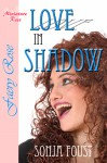 Love in Shadow - Sonja Foust