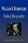 William S. Burroughs - Naked Biography - Biographiq