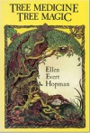 Tree Medicine, Tree Magic - Ellen Evert Hopman, Diana Green