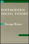 Postmodern Social Theory - George Ritzer