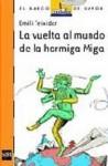 La Vuelta Al Mundo De La Hormiga Miga - Emili Teixidor