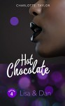 Hot Chocolate: Lisa & Dan: Prickelnde Novelle - Episode 1.4 - Charlotte Taylor