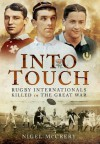 Into Touch: Rugby Internationals Killed in the Great War - Nigel McCrery