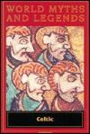 World Myths and Legends: Celtic - Joanne Suter