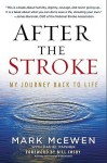 After the Stroke: My Journey Back to Life - Mark McEwen, Daniel Paisner