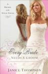 Every Bride Needs a Groom - Janice Thompson
