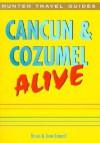 Cancun & Cozumel Alive - Bruce Conord, June Conord