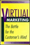 Virtual Marketing: The Battle For The Customer's Mind - Christopher Ryan