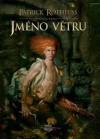 Jméno větru (Kronika Královraha, #1) (Kniha #1) - Patrick Rothfuss, Jana Rečkova