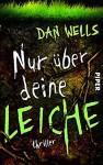 Nur über deine Leiche: Thriller (Serienkiller, Band 5) - Dan Wells, Jürgen Langowski