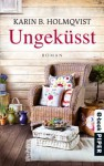 Ungeküsst - Holger Wolandt, Lotta Rüegger, Karin B. Holmqvist