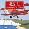 Death of an Airman - Christopher St. John Sprigg, Peter Wickham