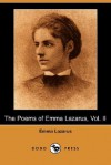 The Poems of Emma Lazarus, Vol. II (Dodo Press) - Emma Lazarus