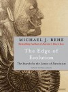The Edge of Evolution: The Search for the Limits of Darwinism - Michael J. Behe, Patrick Lawlor