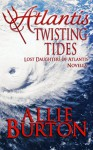 Atlantis Twisting Tides - Allie Burton