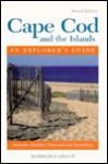 Cape Cod and the Islands: An Explorer's Guide - Kimberly Grant