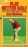 Play Better Golf - Jack Nicklaus