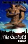 The Cuckold - Book 2 - John Patrick