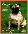 Pugs: Everything About Purchase, Care, Nutrition, Breeding, Behavior, and Training With 43 Color Photographs (Complete Pet Owner's Manual) - Phil Maggitti, Matthew M. Vriends