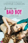 Betting the Bad Boy - Stefanie London