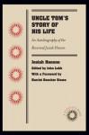 Uncle Tom's Story of His Life: An Autobiography of the Rev. Josiah Henson - Josiah Henson, John Lobb, George Sturge