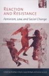 Reaction and Resistance: Feminism, Law, and Social Change - Dorothy E. Chunn, Susan B. Boyd, Hester Lessard