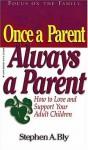 Once a Parent, Always a Parent - Stephen Bly