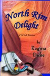 North Rim Delight - Regina Duke