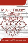 Music Theory in Concept and Practice - James M. Baker, David W. Beach, Jonathan W. Bernard