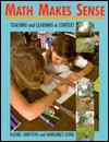 Math Makes Sense: Teaching And Learning In Context - Rachel Griffiths, Margaret Clyne