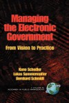 Managing the Electronic Government: From Vision to Practice (Hc) - Kuno Schedler