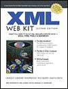 XML Web Kit: What You Need to Build XML Web Applications Now [With (3)] - Charles F. Goldfarb, Sean McGrath, Paul Prescod
