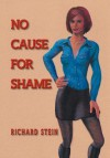No Cause for Shame - Richard Stein