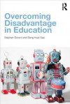 Overcoming Disadvantage in Education - Stephen Gorard, Beng Huat See