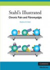 Stahl's Illustrated Chronic Pain and Fibromyalgia - Stephen M Stahl, Sara Ball, Nancy Muntner