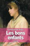 Les bons enfants (French Edition) - Comtesse de Ségur