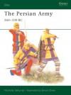 The Persian Army 560-330 BC - Nicholas Sekunda, Simon Chew