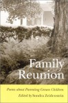 Family Reunion: Poems About Parenting Grown Children - Sondra Zeidenstein, Wayne F. Peate