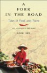 A Fork in the Road: Tales of Food and Travel - Anik See, James Barber
