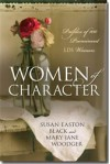 Women of Character: Profiles of 100 Prominent LDS Women - Susan Easton Black, Mary Jane Woodger