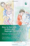 How to Live with Autism and Asperger Syndrome: Practical Strategies for Parents and Professionals - Barry Wright