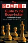 Gambit Guide to the Bogo-Indian - Steffen Pedersen