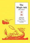 "The Magic Ark: The Adventures of ""Tiny Wang"" - Peggy Wang, Lao She"