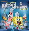 SpongeBob's Kitchen Mission Cookbook: The Battle for the Best Bites in Bikini Bottom - Nickelodeon