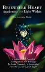 Bejeweled Heart: Awakening the Light Within - Gia Govinda Marie