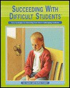 Succeeding with Difficult Students: New Strategies for Reaching Your Most Challenging Students - Lee Canter