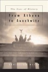 From Athens to Auschwitz: The Uses of History - Christian Meier