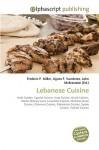 Lebanese Cuisine - Frederic P. Miller