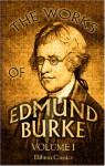The Works of Edmund Burke Vol. 1 - Edmund Burke